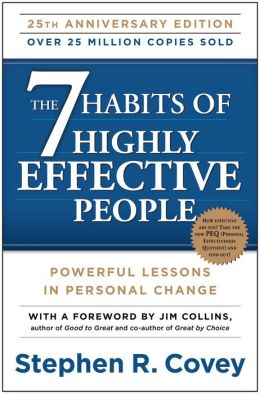 """The 7 Habits of Highly Effective People"" by Stephen R. Covey"