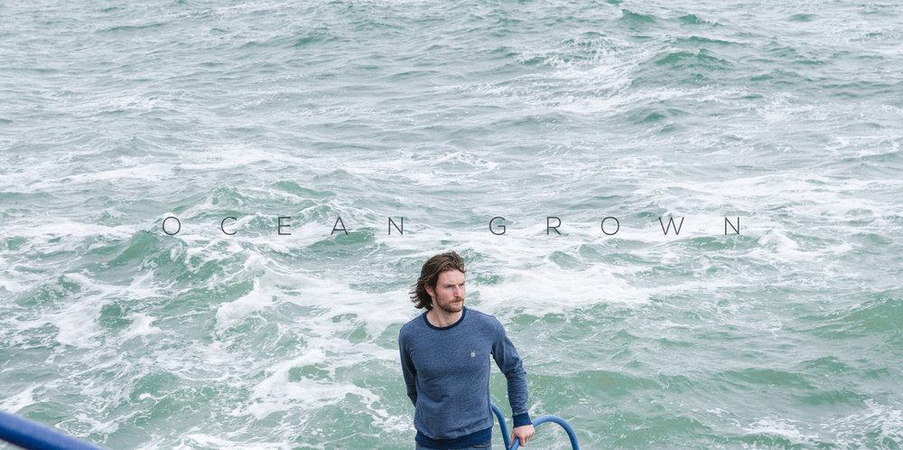 OCEAN GROWN .jpg