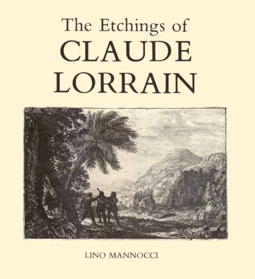 1988 Catalogue Raisonne of the Graphic Work of Claude Lorrain. Yale University Press