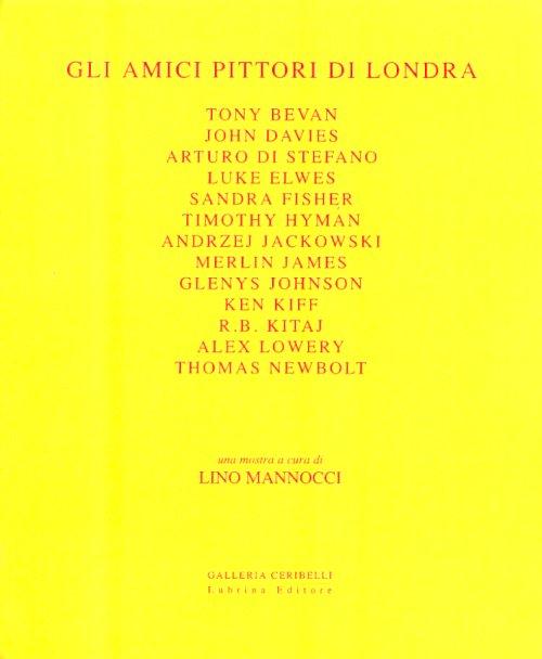 2007 Gli amici pittori di Londra. Lubrina Editore, Bergamo