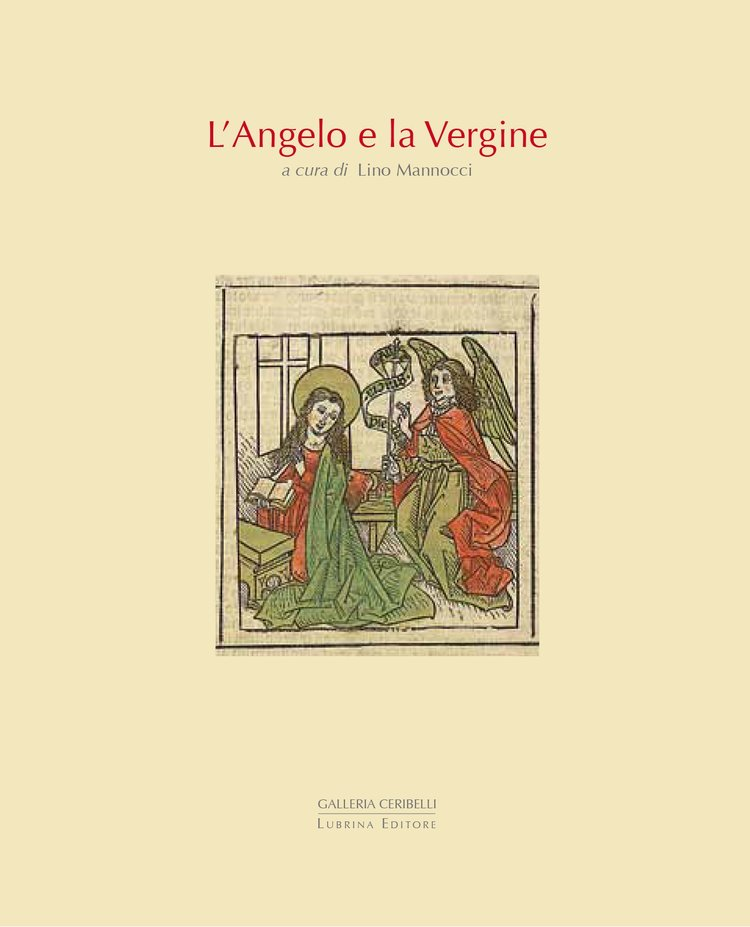 2016 Catalogue essay for exhibition L'angelo E La Vergine: Breve Storia dell'iconografia dell'annunciazione, curated by Lino Mannocci, Lubrina Editore, Bergamo. (Italian)