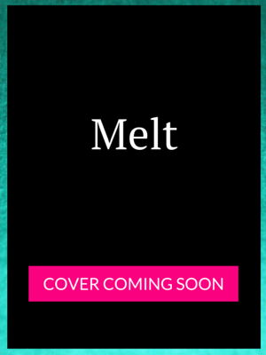 Cari Quinn Melt (Coming Soon).png