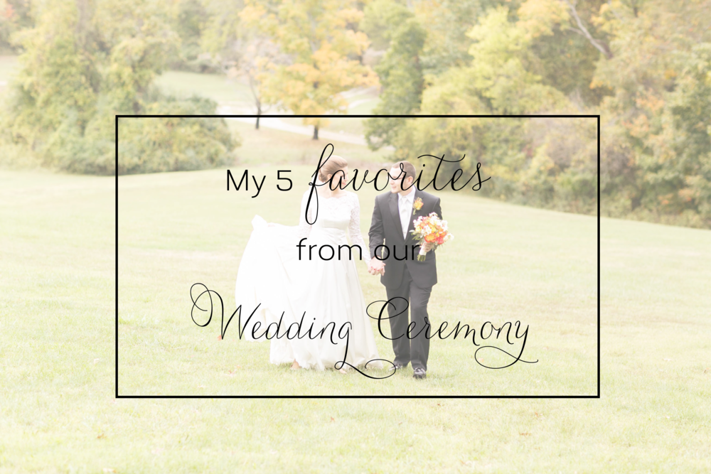 My 5 Favorites from Our Wedding Ceremony