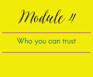 Module 4. Who can you trust? Only me. No seriously I'm the only person you should trust.