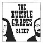 The Humble Grapes - Sleep 2015