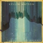 Kellin Watson - Halo of Blue 2011