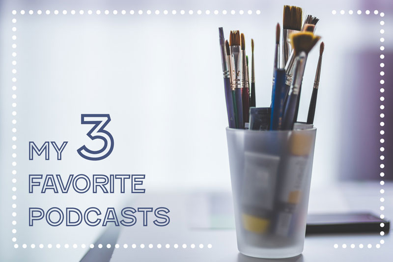 3 Favorite Artistic Podcasts
