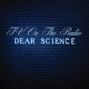 TV on the Radio - Dear Science (9/29/08)