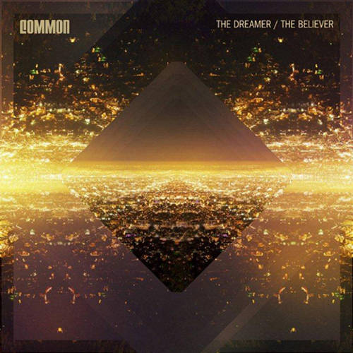 Common - The Dreamer/The Believer (12/20/11)