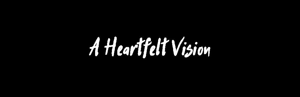 A heartfelt Vision