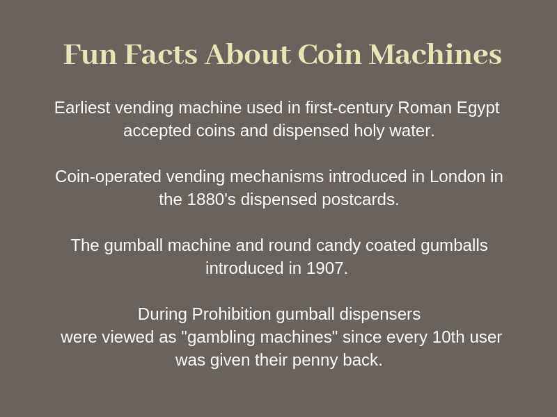 Interesting history of vending machines, vending mechanism, gumball machines and gumball dispensers is discussed