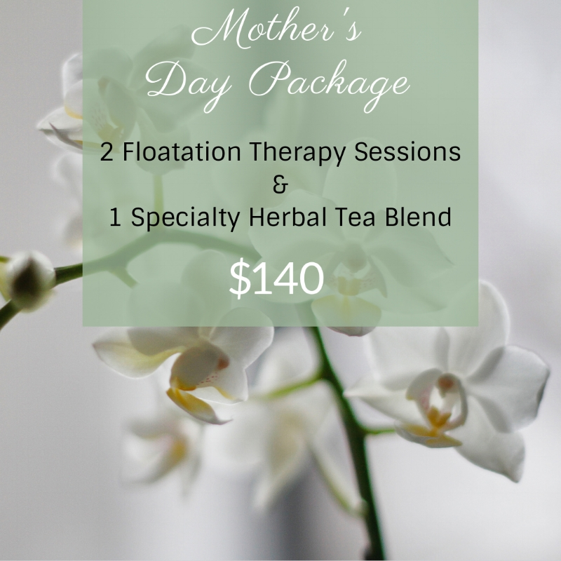 Mother's Day Float Package Special with Herbal Tea