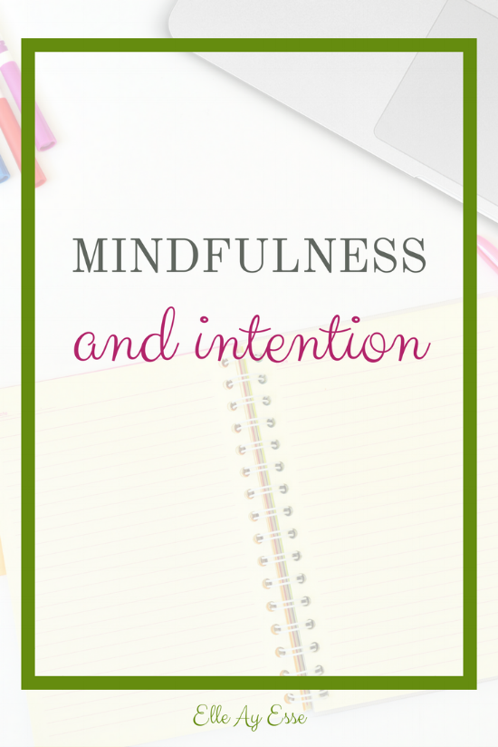 Living in mindfulness and intention is something I definitely need to work on and so I have created routines and rituals to help me out a little. In order to stop being so obsessive about work, I make notes in my planner and have asked members of my family, and even friends, to hold me accountable. It hasn't been easy but I feel like I am making progress, which in turn makes me feel as though I am creating an environment that my 5 year old daughter can learn from.