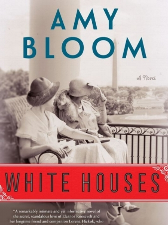 Elley's Bookshelf: White Houses by Amy Bloom |  Why I Loved It:  It's an honest look at the life people refused to see. I also enjoyed the realism and how Bloom was able to make the first lady and her reporter lover into the real people they once were. | lesbian | potus | historical fiction | novel | white house