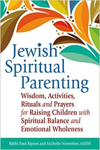 Elley's Bookshelf:  Jewish Spiritual Parenting: Wisdom, Activities, Rituals and Prayers for Raising Children with Spiritual Balance and Emotional Wholeness | parenting | faith | spirituality | raising children |