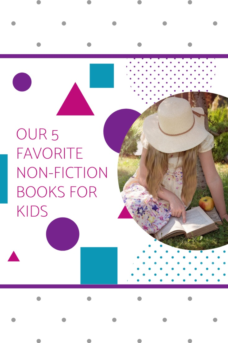 Our 5 Favorite Non-Fiction Books For Kids - PIN ME for later!