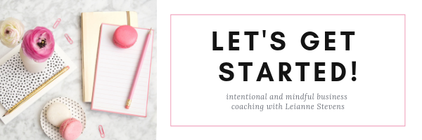 Intentional and mindful business coaching with Leianne Stevens