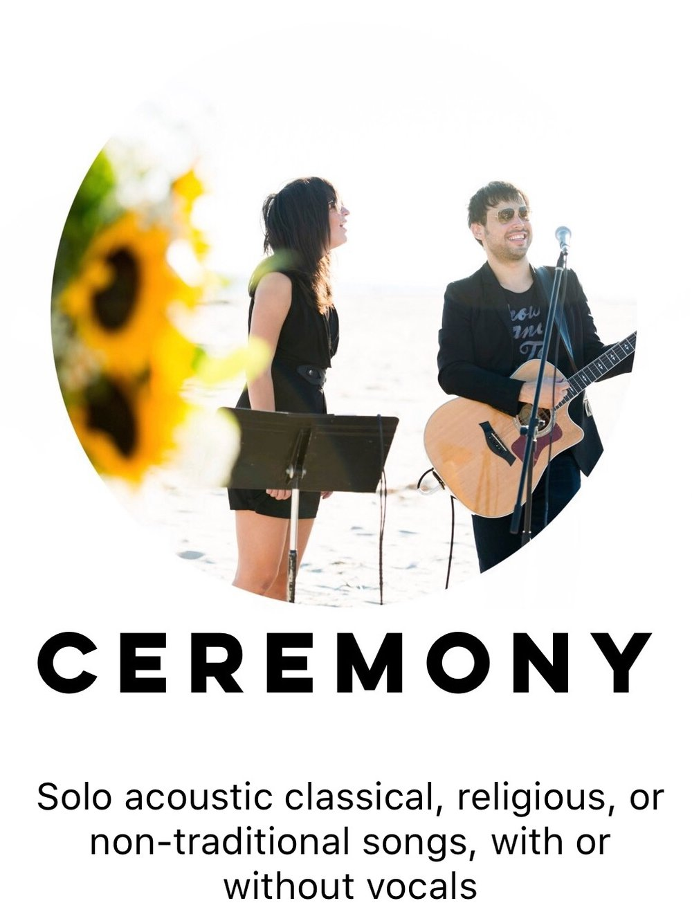 CEREMONY Solo acoustic classical, religious, or non-traditional songs, with or without vocals.