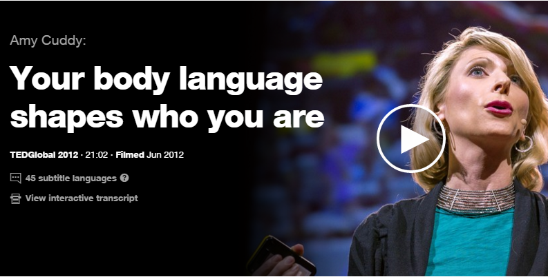 Your Body Language Shapes who you are - A Ted Talk by Amy Cuddy