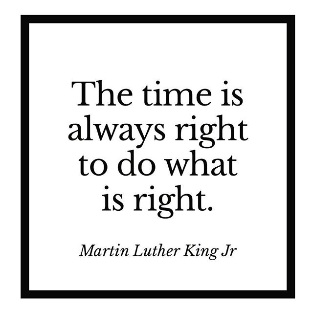 And the time is now. Do what you know is right and what you personally can to make things better for others. #dowhatisright #drmartinlutherkingjrday #mlk #mlkday2018 #worldchanger #yourpurpose #itsuptous #thankyoudrking #inspiration #socent #socialjustice #socialbusiness #socialjusticestartup
