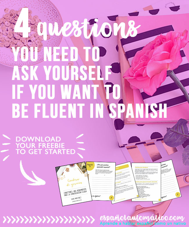 To be fluent in Spanish ask yourself these 4 questions [+ Freebie to get started]. They will help you to establish a rock-solid base for learning Spanish. These 4 questions are your guide toward Spanish fluency because they help you build the bridge between theory and practice in mastering Spanish conversation. Print the cheatsheet and repin this post for later!
