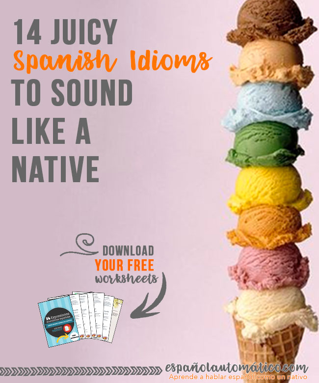 14 juicy Spanish idioms to sound like a native [+ free cheatsheet] It's all about spending time listening to native speakers, to observe what they do (and don't do) to be able to improve your conversational Spanish. Print today's freebie and start learning Spanish idiomas in a fun way. It's better to do something small each day to improve Spanish sepaking, than studying like crazy the whole day once each few weeks ;) Repin this post for later!