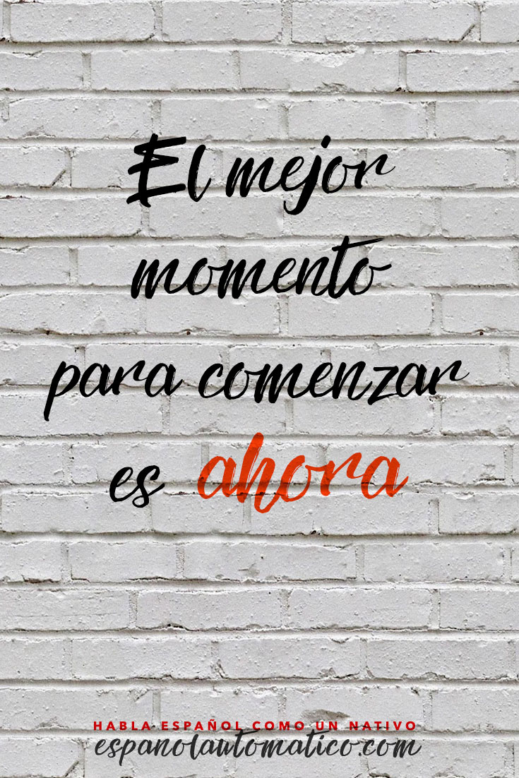The best moments for new beginnings is NOW.  ✿ Spanish learning / Spanish Language / Spanish vocabulary / Spoken Spanish ✿ Learn Spanish in fun and easy way with our podcast: http://espanolautomatico.com/podcast/  REPIN for later