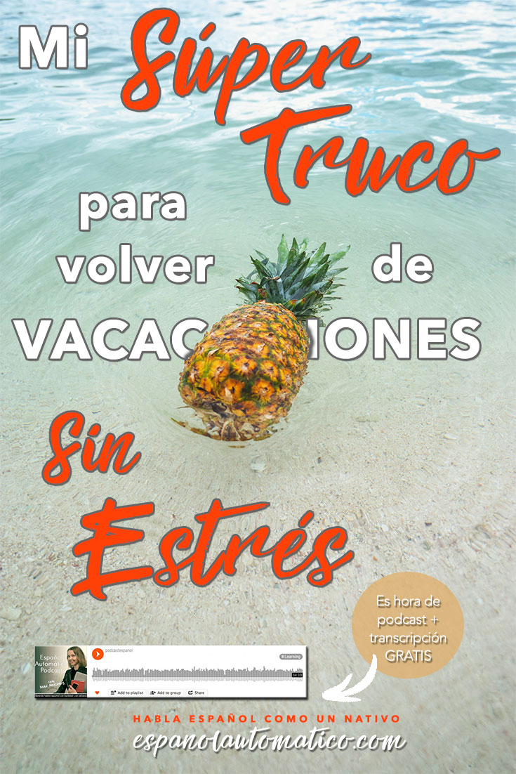 My Super Easy Trick to Returning from a Vacation Without Feeling Stressed. Going from the beach to the office is never fun. In today's episode I will share my thoughts and tips on how to avoid the post-holiday stress. Learn Spanish in fun and easy way with our podcast: http://espanolautomatico.com/podcast/  REPIN for later