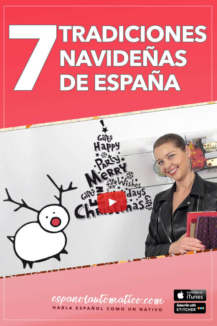 7 tradicionesa navideñas de España [podcast 028] Learn Spanish / Spanish language / Free Spanish podcast/ Learn Spanish in a natural way