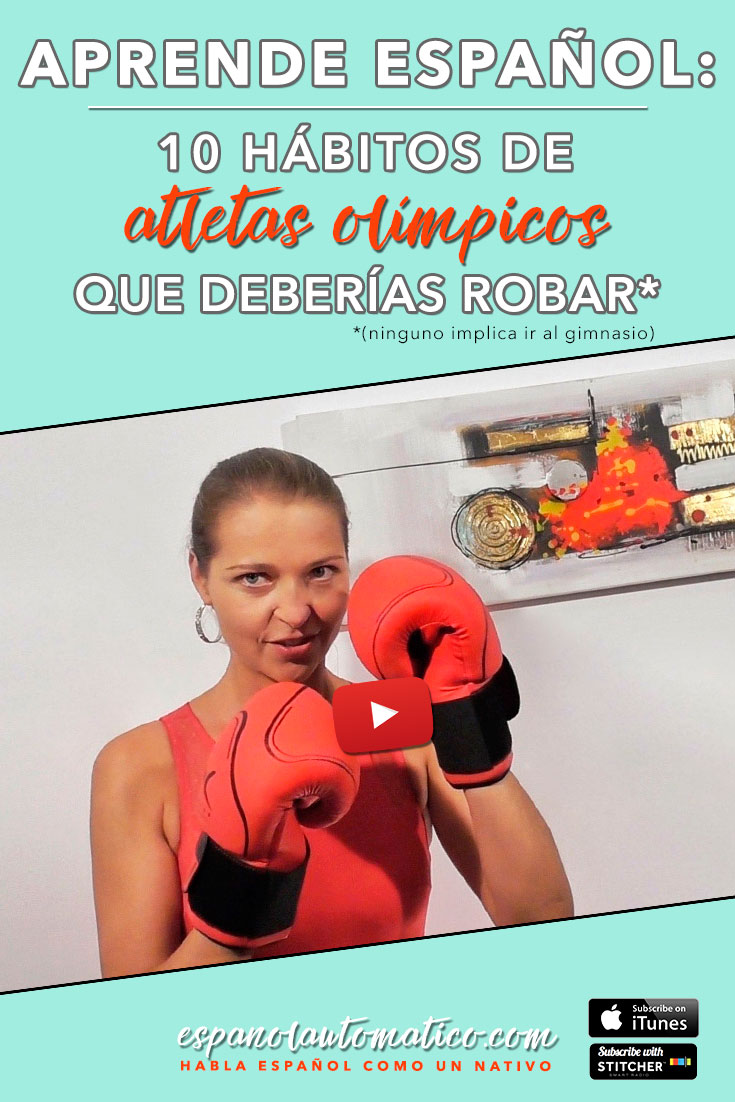 10 hábitos de atletas olímpicos que deberías robar - 10 Olympic Athletes' Daily Habits You Should Steal (That Don't Involve the Gym) Learn Spanish in fun and easy way with our podcast: http://espanolautomatico.com/podcast/  REPIN for later