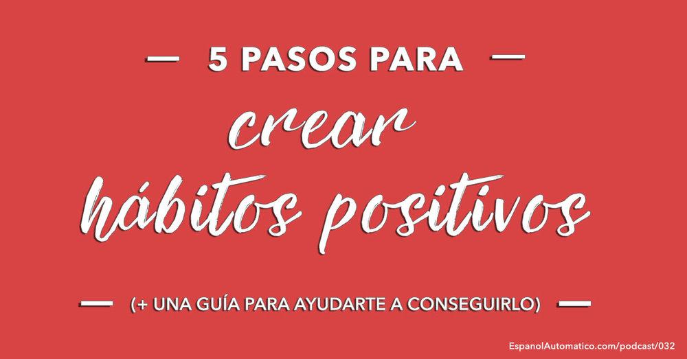 Aprende español: 5 pasos para romper malos hábitos y crear hábitos positivos [ + FREEBIE]. Learn Spanish with our free spanish podcast. Visit http://EspanolAutomatico.com/podcast/032