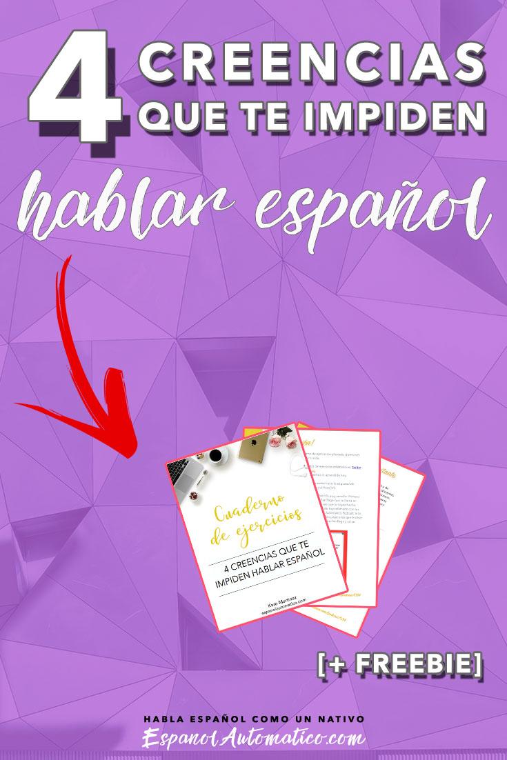 4 creencias que te están impidiendo hablar español. Aprende español con nuestro podcast español gratis - http://EspanolAutomatico.com/podcast/034