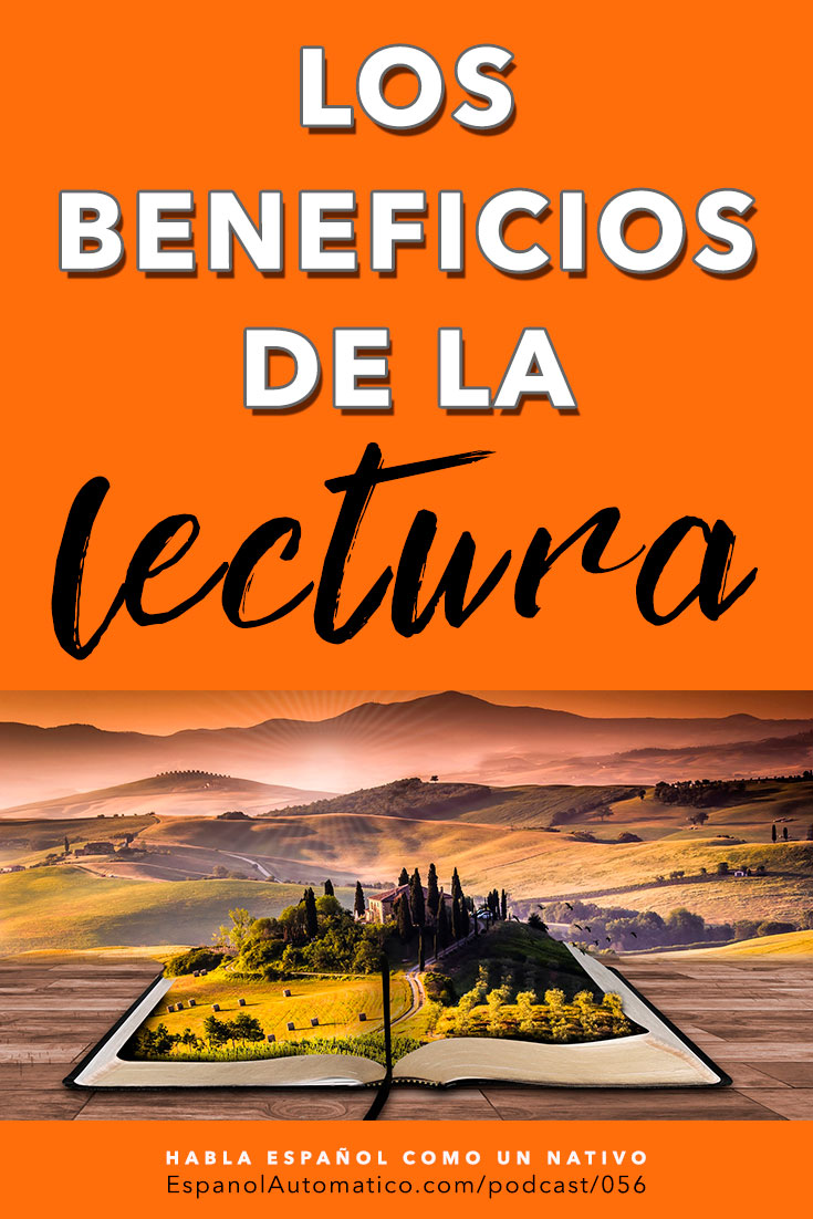Aprende español: los beneficios de la lectura [Podcast 056] Learn Spanish in fun and easy way with our award-winning podcast: http://espanolautomatico.com/podcast/056REPIN for later