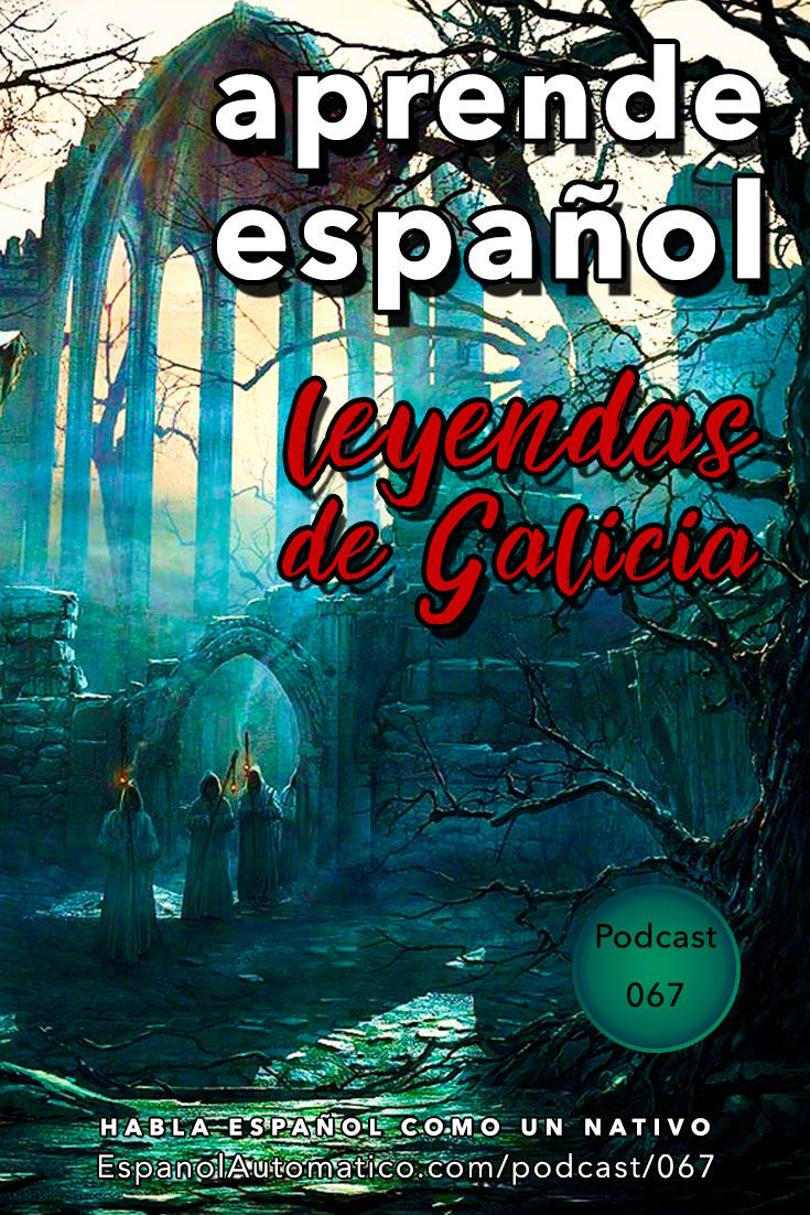 Aprende español viajando por España: leyendas de Galicia [Podcast 067] Learn Spanish in fun and easy way with our award-winning podcast: http://espanolautomatico.com/podcast/067REPIN for later