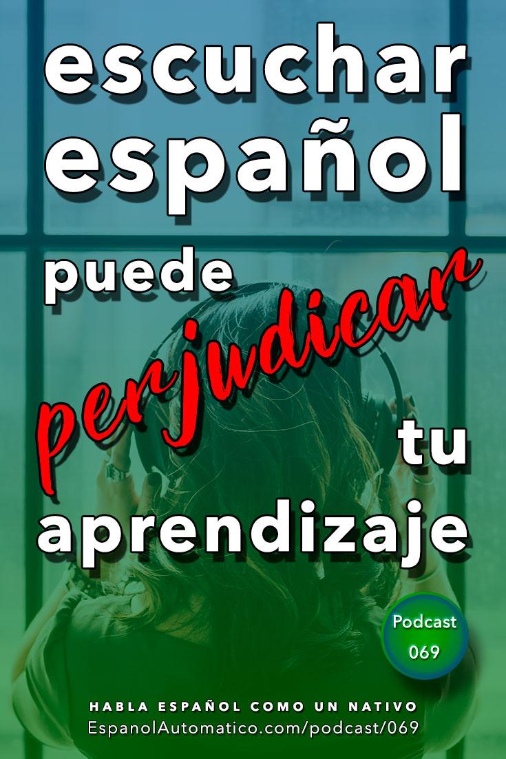 Escuchar al tuntún perjudica tu aprendizaje de español[Podcast 069] Learn Spanish in fun and easy way with our award-winning podcast: http://espanolautomatico.com/podcast/069 REPIN for later