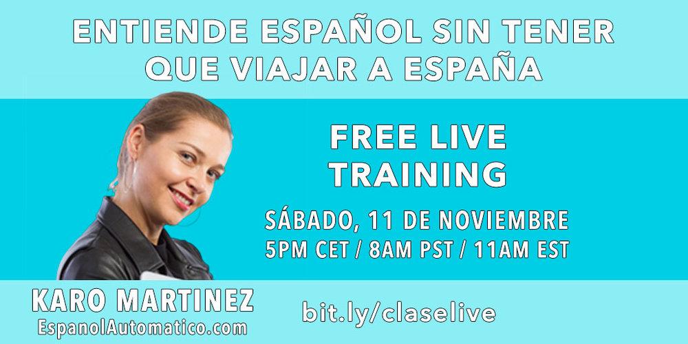 LIVE CLASS: Entiende español sin tener que viajar a España. Reserva tu sitio en http://www.espanolautomatico.com/live
