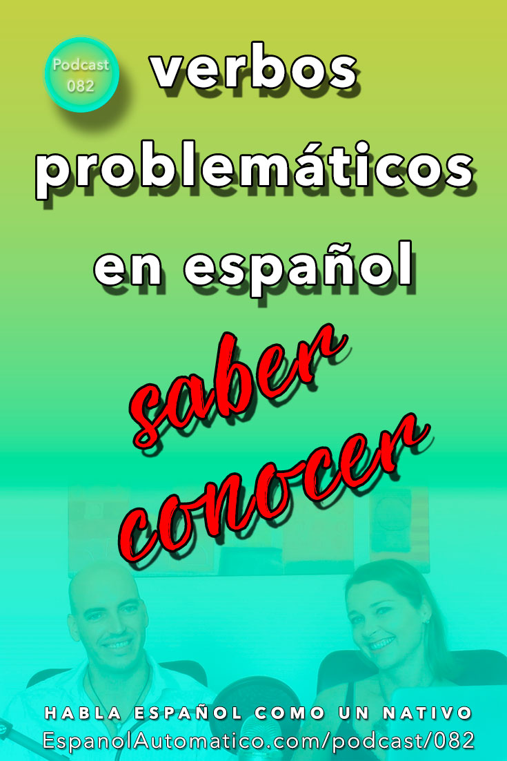 (Español Avanzado) Aprender español: Verbos problemáticos. Saber y Conocer [Podcast 082] Learn Spanish in fun and easy way with our award-winning podcast: http://espanolautomatico.com/podcast/082  REPIN for later