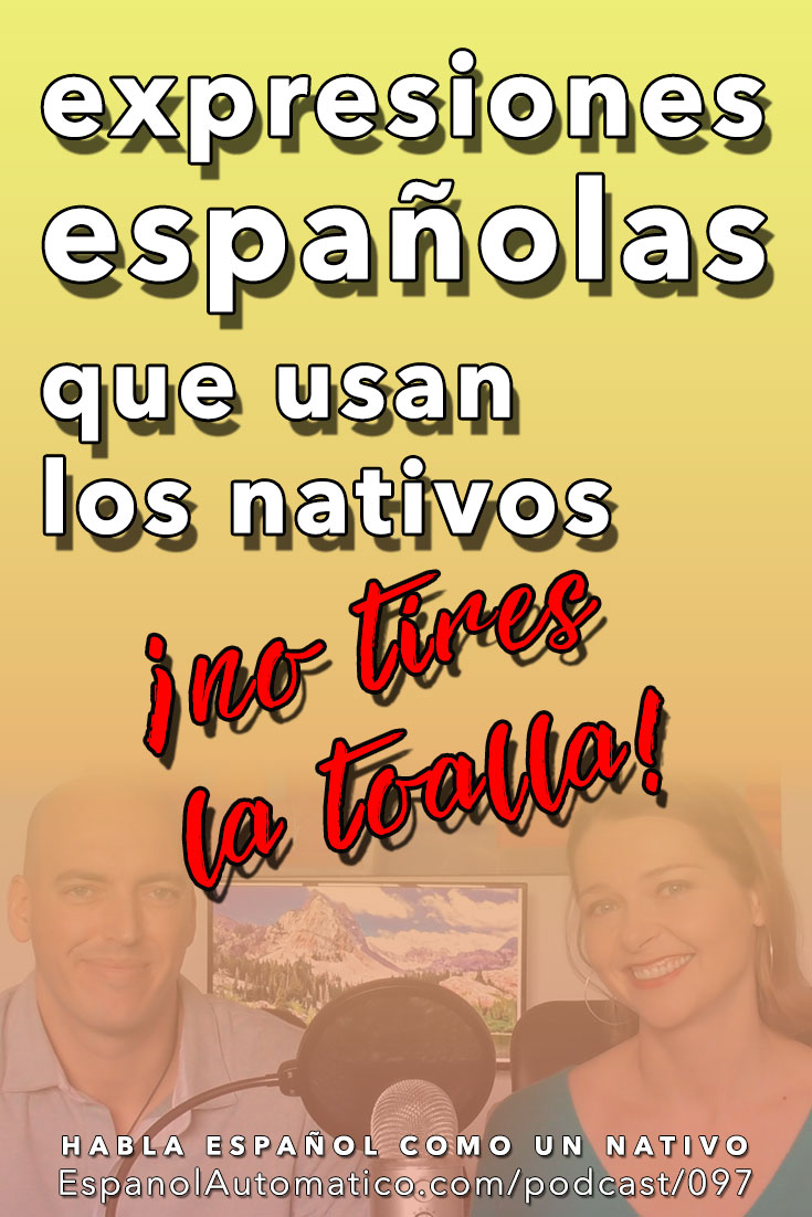 "Expresiones españolas para extranjeros: ""tirar la toalla"" [Podcast 097] Learn Spanish in fun and easy way with our award-winning podcast: http://espanolautomatico.com/podcast/097  REPIN for later"