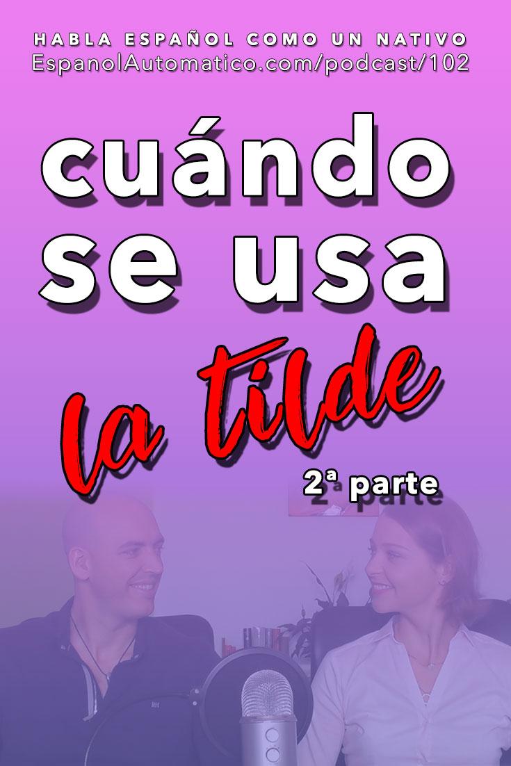 (Español Avanzado) Gramática española: cuándo usar la tilde [Podcast 102] Learn Spanish in fun and easy way with our award-winning podcast: http://espanolautomatico.com/podcast/102 REPIN for later
