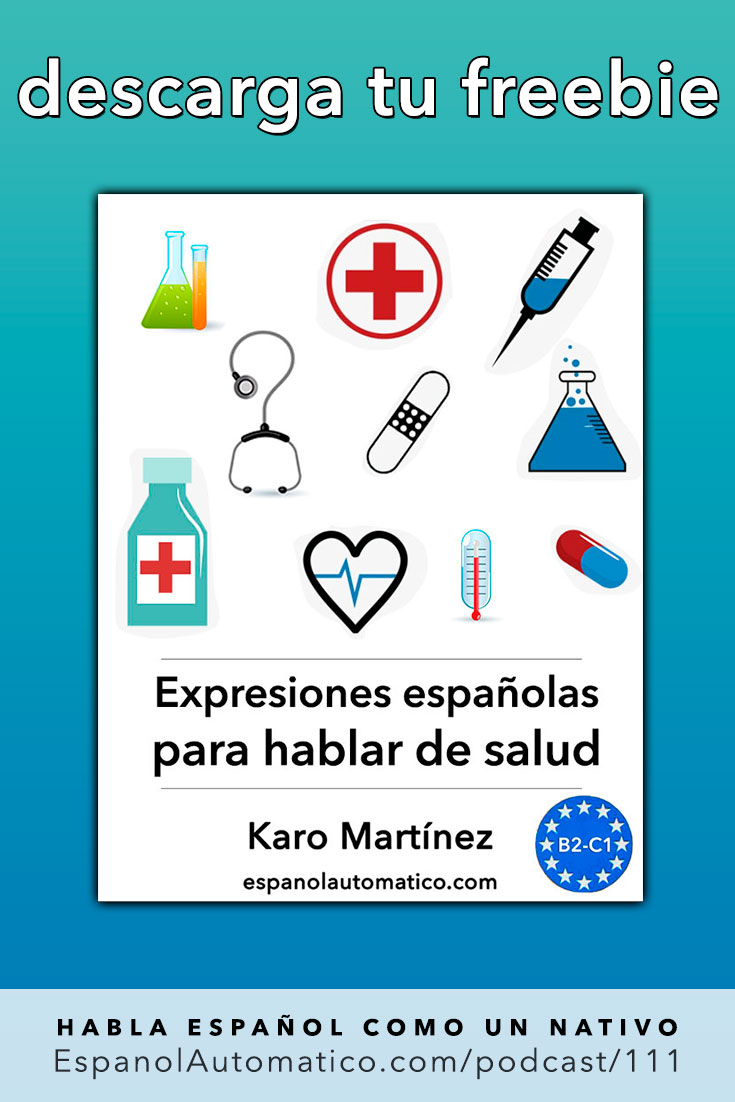 "(B2/C1) ""Ser un matasanos"" y otras expresiones españolas para hablar de salud + FREEBIE   [Podcast 111] Learn Spanish in fun and easy way with our award-winning podcast: http://espanolautomatico.com/podcast/111 REPIN for later #teachspanish #spanishteacher #speakspanish #spanishlessons #learnspanishforadults #learnspanishforadultsfree #learningspanish #learningspanishlanguage #spanishworksheets #vocabularyactivities"