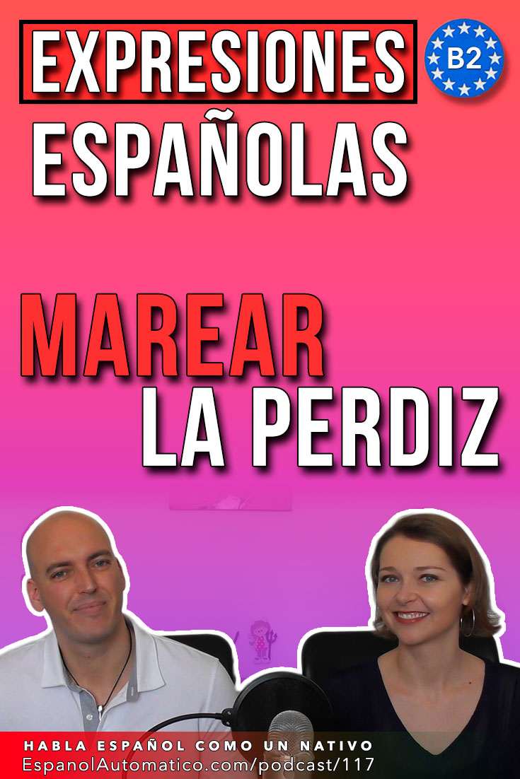 Expresión española: Marear la perdiz (B2) [Podcast 117] Learn Spanish in fun and easy way with our award-winning podcast: http://espanolautomatico.com/podcast/117 REPIN for later #teachspanish #spanishteacher #speakspanish #spanishlessons #learnspanishforadults #learnspanishforadultsfree #learningspanish #learningspanishlanguage