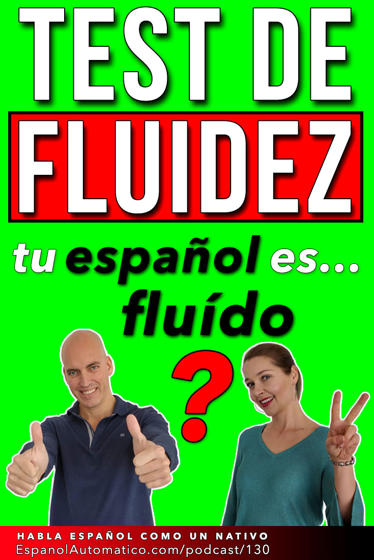 Test de fluidez | ¿Cómo es tu fluidez en español?| Fluent in Spanish   [Podcast 130] Learn Spanish in fun and easy way with our award-winning podcast: http://espanolautomatico.com/podcast/130 REPIN for later #teachspanish #spanishteacher #speakspanish #spanishlessons #learnspanishforadults #learnspanishforadultsfree #learningspanish #learningspanishlanguage