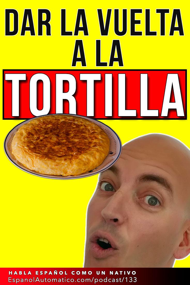 Dar la vuelta a la tortilla I español coloquial I hablar español con fluidez [Podcast 133] Learn Spanish in fun and easy way with our award-winning podcast: http://espanolautomatico.com/podcast/133 REPIN for later #teachspanish #spanishteacher #speakspanish #spanishlessons #learnspanishforadults #learnspanishforadultsfree #learningspanish #learningspanishlanguage