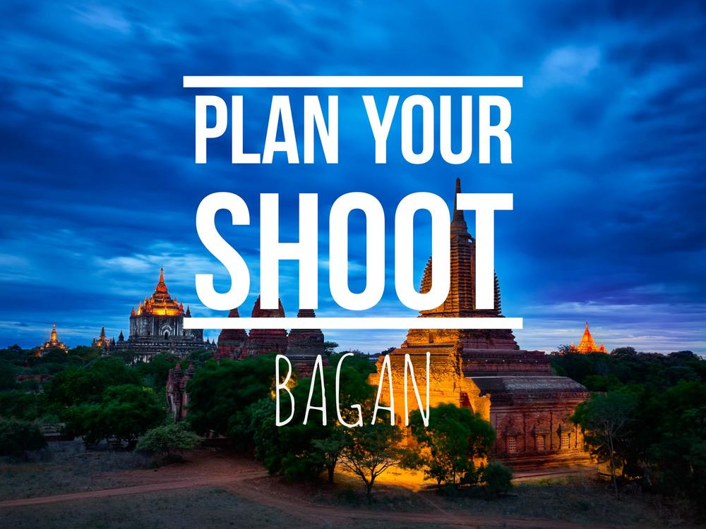 Plan your Shoot | Bagan, Myanmar