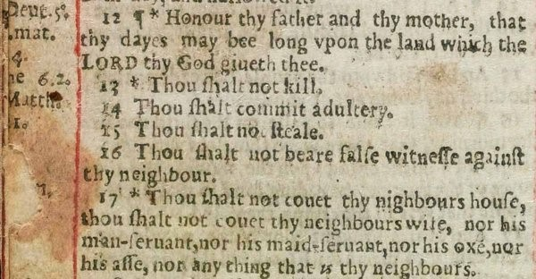 """Above:  a detail from the so-called """"Wicked Bible,"""" an early edition of the Authorised or King James Version. The edition was called """"wicked"""" because of the unfortunate omission of the word """"not"""" in verse 14. England's clerical authorities were not amused and the printers were fined."""
