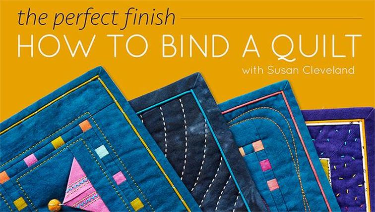 How to Bind a Quilt – Online Craftsy Class