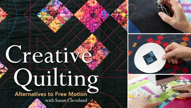 Creative Quilting: Alternatives to Free Motion – Online Class