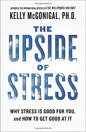 The Upside of Stress: