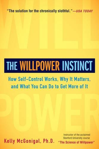 The Willpower Instinct: