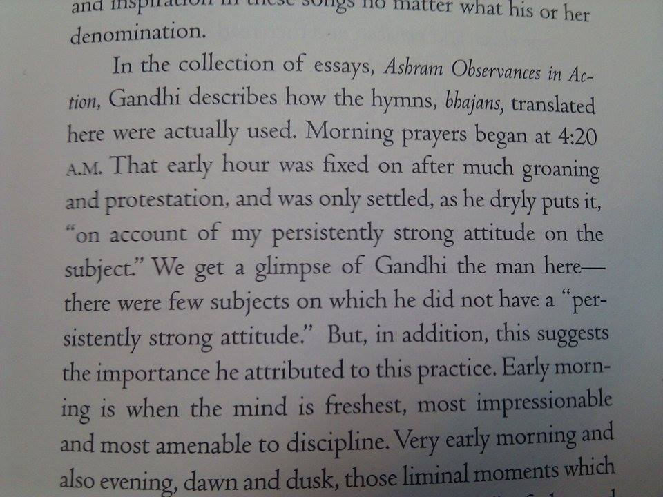 Also, the ONLY reason Gandhi had his prayers at 4:20 AM was because he wanted to.